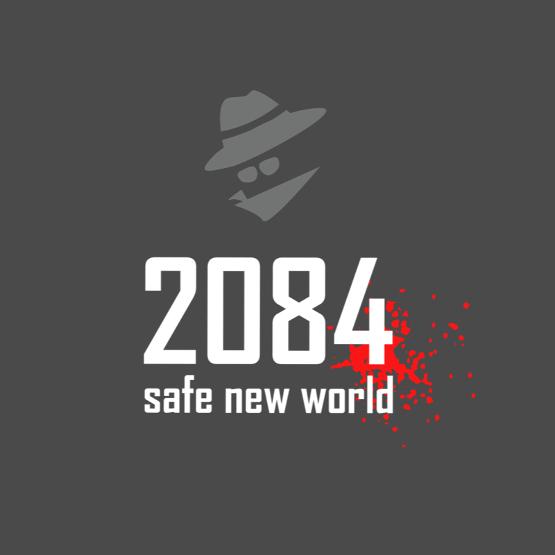 2084 Safe New World